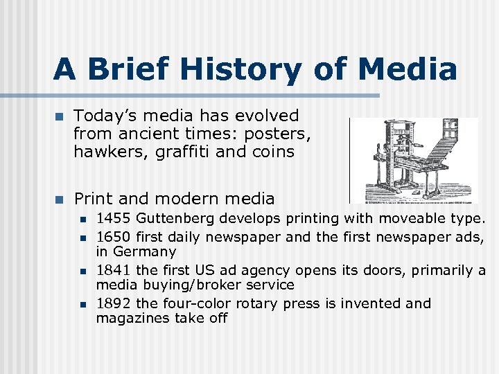 A Brief History of Media n Today's media has evolved from ancient times: posters,