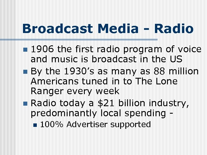 Broadcast Media - Radio 1906 the first radio program of voice and music is