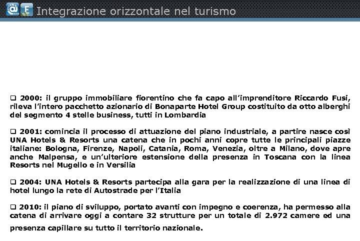 Integrazione orizzontale nel turismo q 2000: il gruppo immobiliare fiorentino che fa capo all'imprenditore
