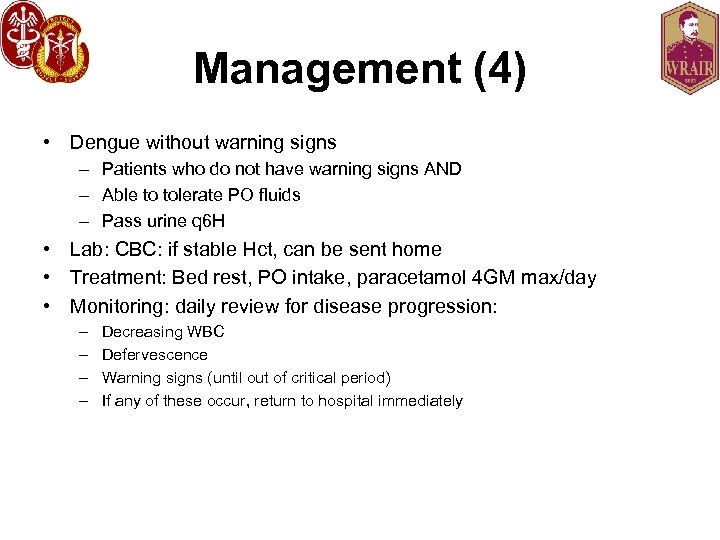 Management (4) • Dengue without warning signs – Patients who do not have warning