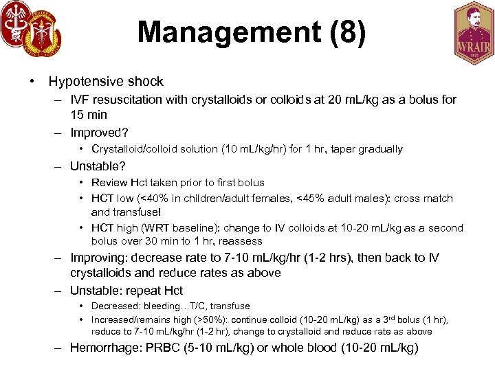 Management (8) • Hypotensive shock – IVF resuscitation with crystalloids or colloids at 20