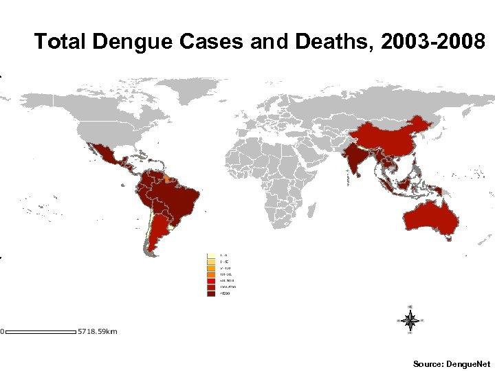 Total Dengue Cases and Deaths, 2003 -2008 Source: Dengue. Net