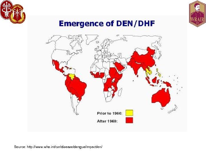 Source: http: //www. who. int/csr/disease/dengue/impact/en/