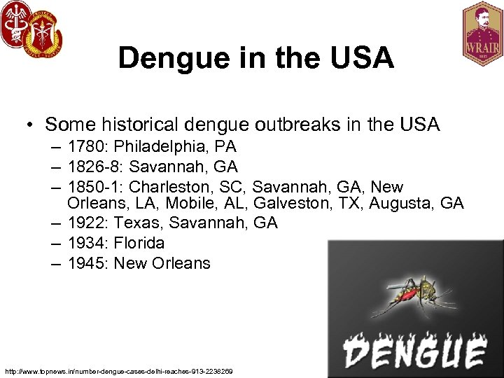 Dengue in the USA • Some historical dengue outbreaks in the USA – 1780: