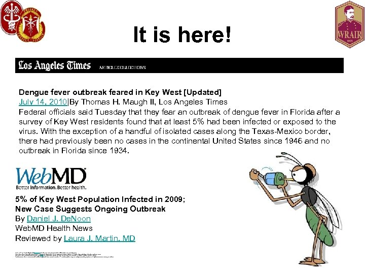 It is here! Dengue fever outbreak feared in Key West [Updated] July 14, 2010|By