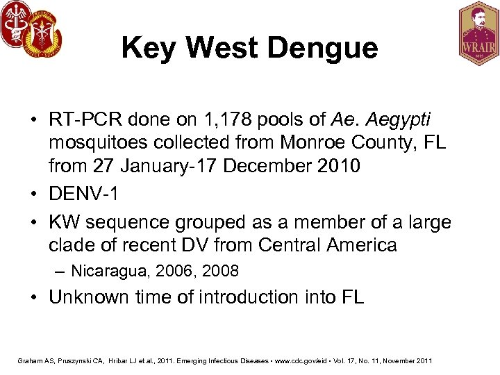 Key West Dengue • RT-PCR done on 1, 178 pools of Ae. Aegypti mosquitoes