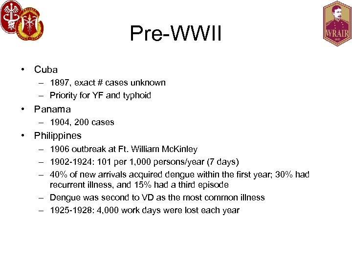 Pre-WWII • Cuba – 1897, exact # cases unknown – Priority for YF and