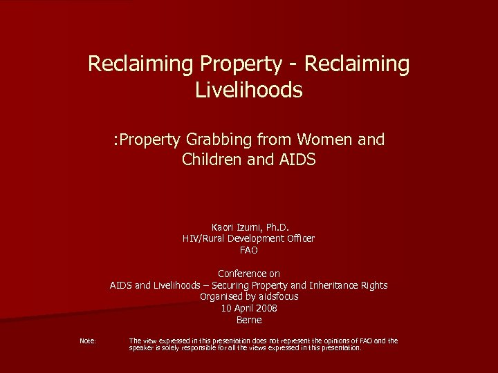 Reclaiming Property - Reclaiming Livelihoods : Property Grabbing from Women and Children and AIDS