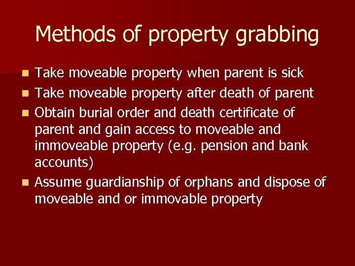 Methods of property grabbing Take moveable property when parent is sick n Take moveable