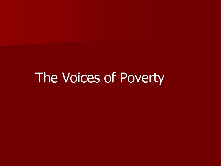 The Voices of Poverty