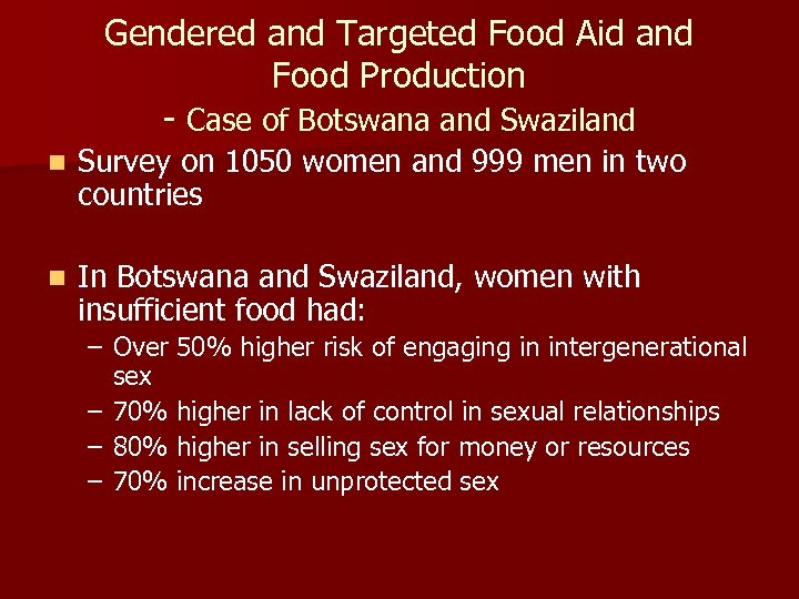 Gendered and Targeted Food Aid and Food Production - Case of Botswana and Swaziland