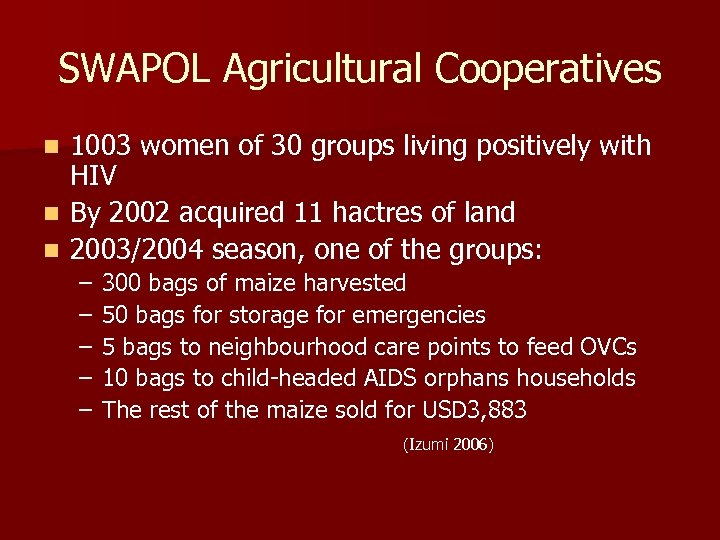 SWAPOL Agricultural Cooperatives 1003 women of 30 groups living positively with HIV n By