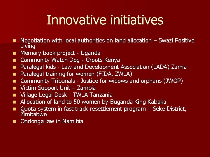 Innovative initiatives n n n Negotiation with local authorities on land allocation – Swazi