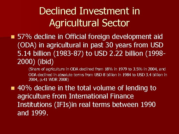 Declined Investment in Agricultural Sector n 57% decline in Official foreign development aid (ODA)