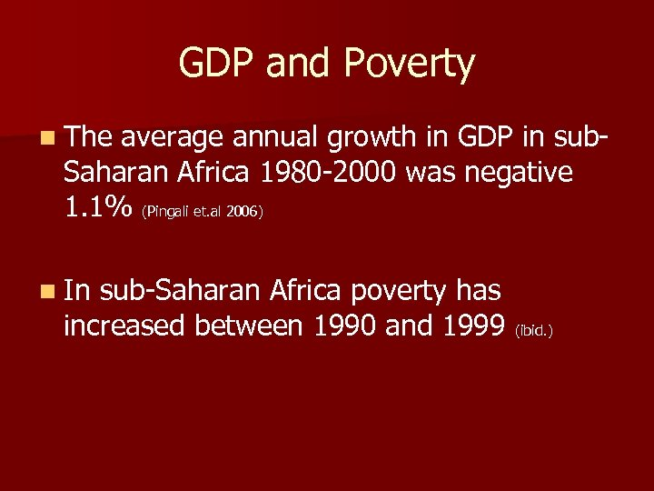 GDP and Poverty n The average annual growth in GDP in sub. Saharan Africa