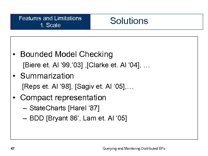 Features and Limitations 1. Scale Solutions • Bounded Model Checking [Biere et. Al '