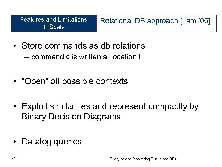 Features and Limitations 1. Scale Relational DB approach [Lam ' 05] • Store commands