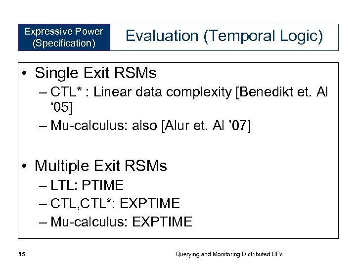 Expressive Power (Specification) Evaluation (Temporal Logic) • Single Exit RSMs – CTL* : Linear