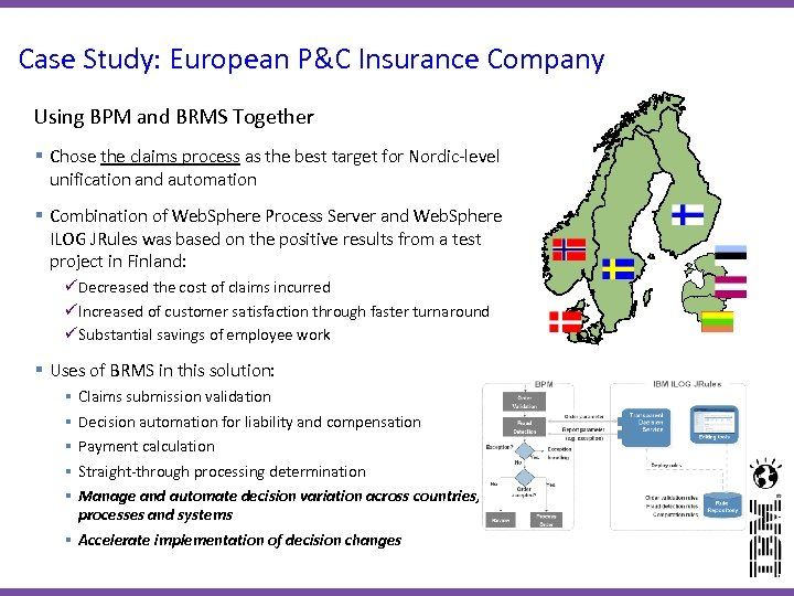 Case Study: European P&C Insurance Company Using BPM and BRMS Together § Chose the