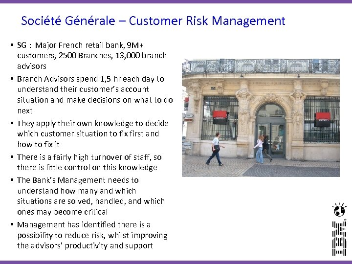 Société Générale – Customer Risk Management • SG : Major French retail bank, 9