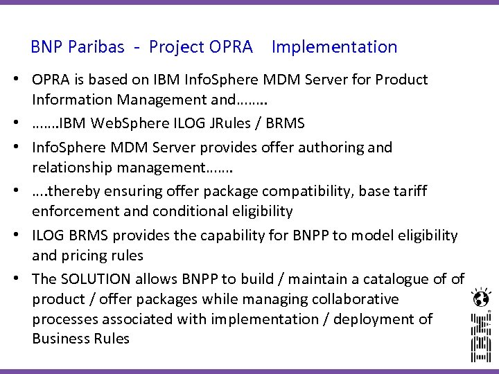 BNP Paribas - Project OPRA Implementation • OPRA is based on IBM Info. Sphere