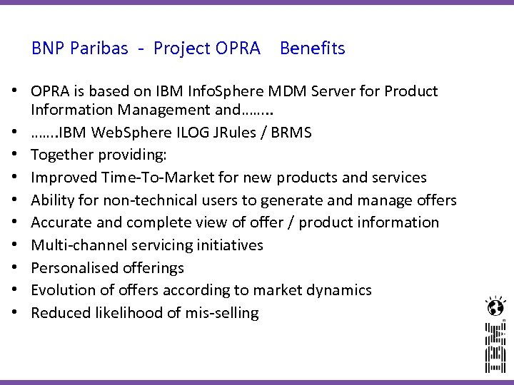 BNP Paribas - Project OPRA Benefits • OPRA is based on IBM Info. Sphere