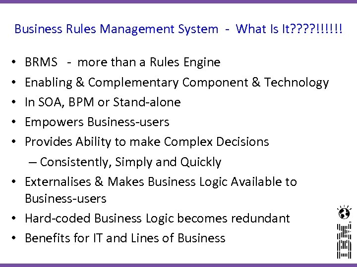 Business Rules Management System - What Is It? ? !!!!!! BRMS - more than