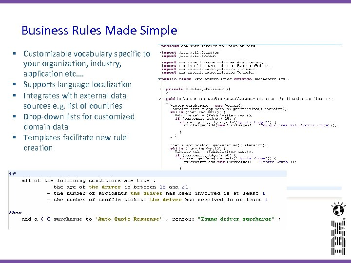 Business Rules Made Simple § Customizable vocabulary specific to your organization, industry, application etc….