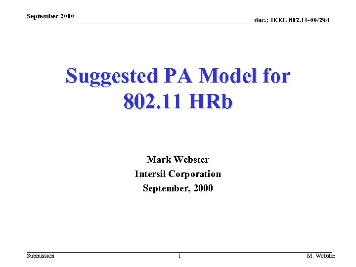 September 2000 doc. : IEEE 802. 11 -00/294 Suggested PA Model for 802. 11