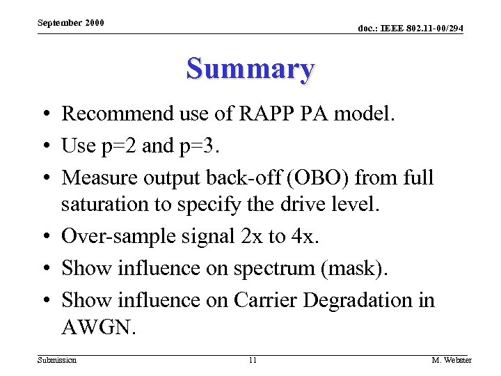 September 2000 doc. : IEEE 802. 11 -00/294 Summary • Recommend use of RAPP