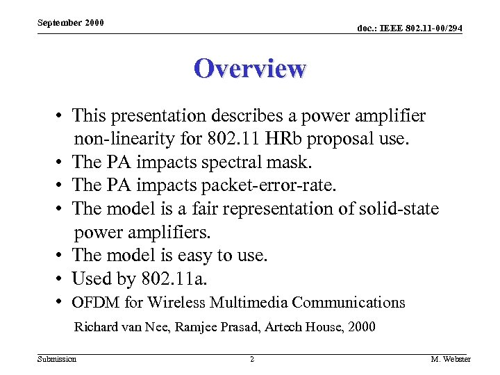 September 2000 doc. : IEEE 802. 11 -00/294 Overview • This presentation describes a