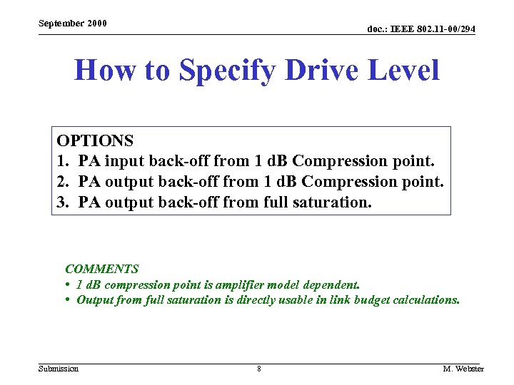 September 2000 doc. : IEEE 802. 11 -00/294 How to Specify Drive Level OPTIONS