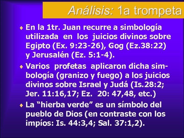 Análisis: 1 a trompeta ¨ En la 1 tr. Juan recurre a simbología utilizada