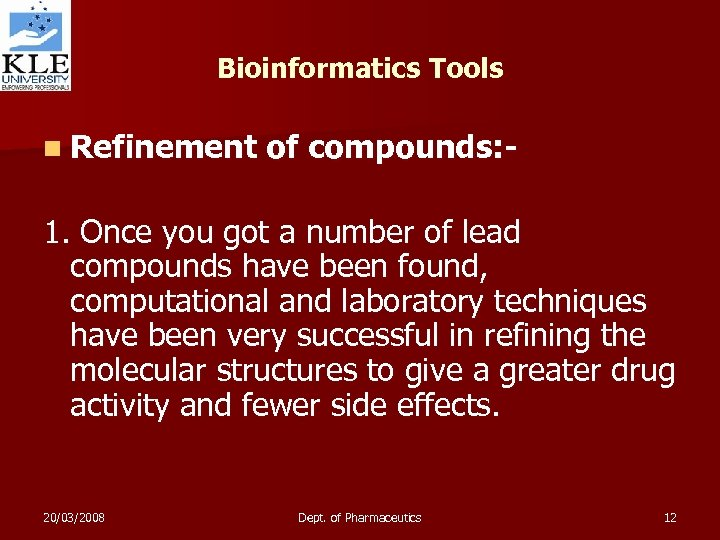 Bioinformatics Tools n Refinement of compounds: - 1. Once you got a number of