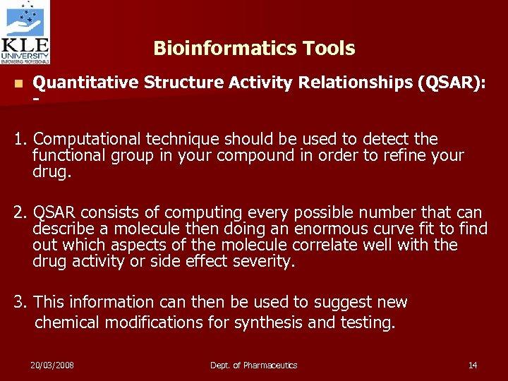 Bioinformatics Tools n Quantitative Structure Activity Relationships (QSAR): - 1. Computational technique should be