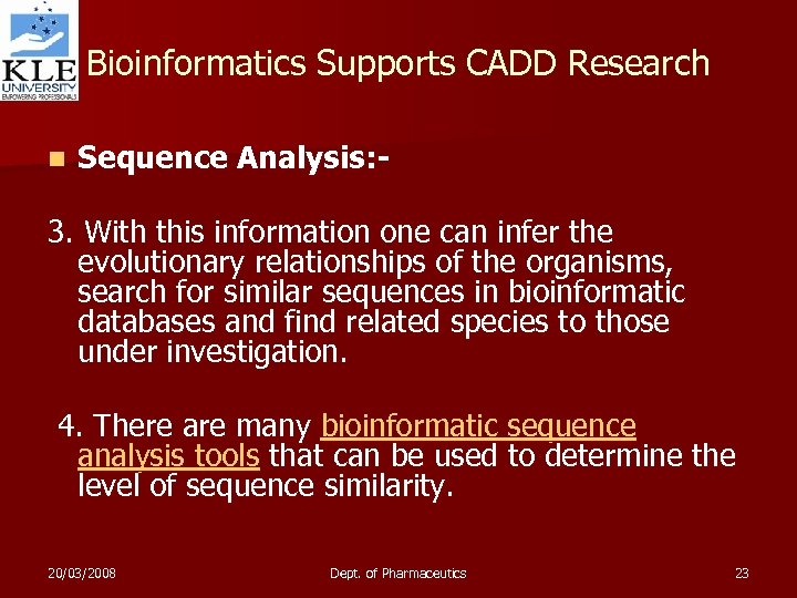 Bioinformatics Supports CADD Research n Sequence Analysis: - 3. With this information one can