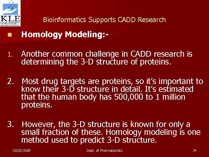 Bioinformatics Supports CADD Research n Homology Modeling: - 1. Another common challenge in CADD