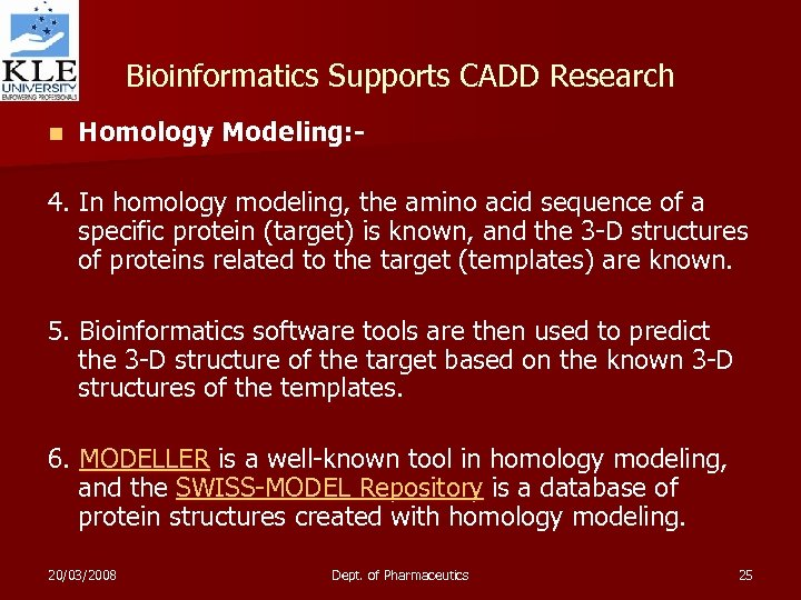 Bioinformatics Supports CADD Research n Homology Modeling: - 4. In homology modeling, the amino