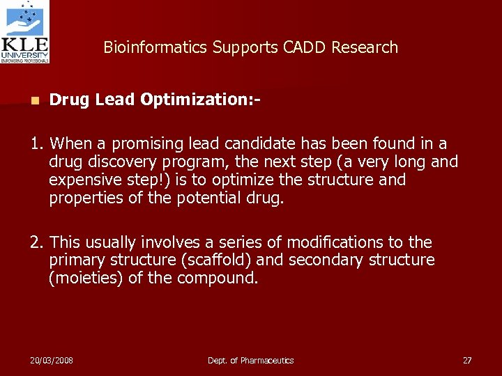 Bioinformatics Supports CADD Research n Drug Lead Optimization: - 1. When a promising lead