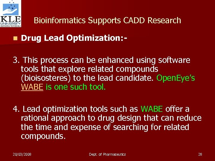 Bioinformatics Supports CADD Research n Drug Lead Optimization: - 3. This process can be