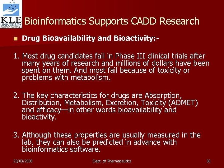 Bioinformatics Supports CADD Research n Drug Bioavailability and Bioactivity: - 1. Most drug candidates