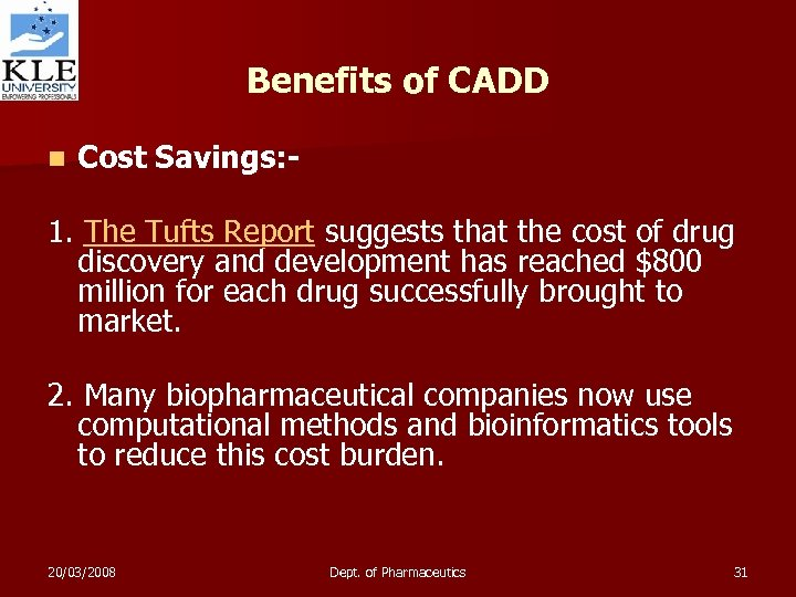 Benefits of CADD n Cost Savings: - 1. The Tufts Report suggests that the