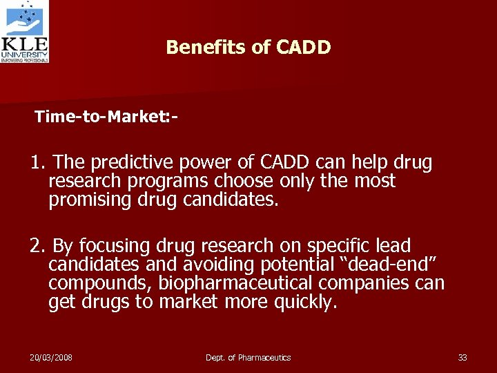 Benefits of CADD Time-to-Market: - 1. The predictive power of CADD can help drug