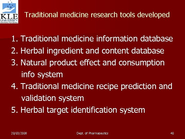 Traditional medicine research tools developed 1. Traditional medicine information database 2. Herbal ingredient and
