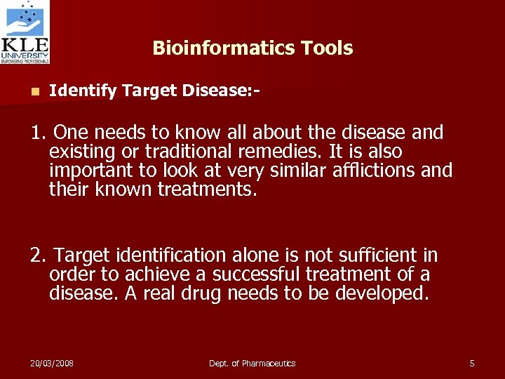 Bioinformatics Tools n Identify Target Disease: - 1. One needs to know all about