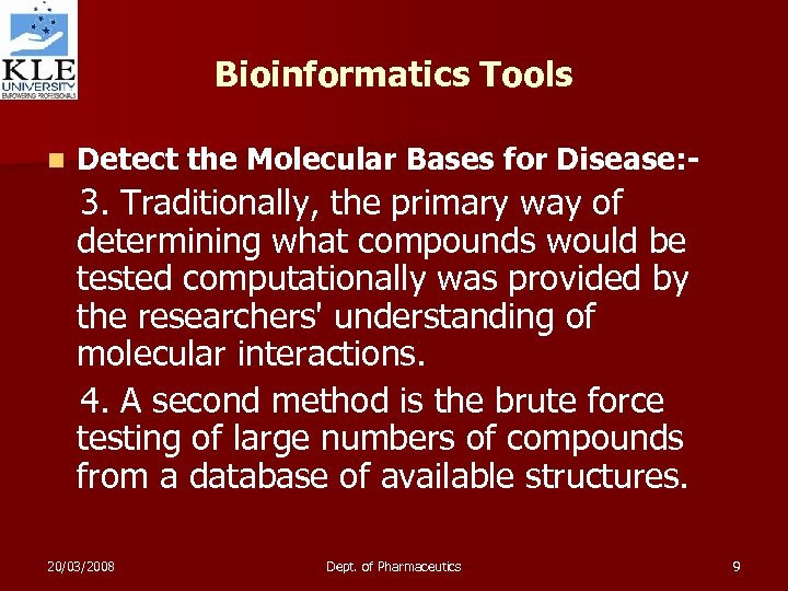 Bioinformatics Tools n Detect the Molecular Bases for Disease: - 3. Traditionally, the primary