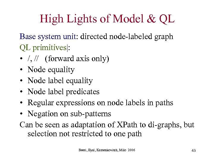 High Lights of Model & QL Base system unit: directed node-labeled graph QL primitives|: