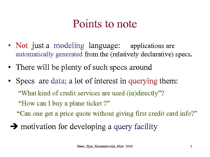 Points to note • Not just a modeling language: applications are automatically generated from