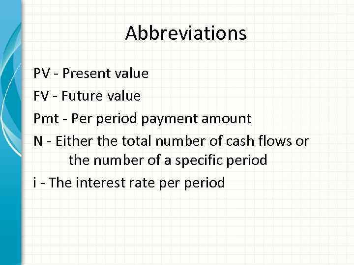 time value of money pv and Time value of money review of basic concepts types of problems • single sum one sum ($1) will be received or paid either in the - present (present value of a single.