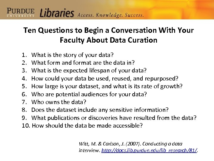 Ten Questions to Begin a Conversation With Your Faculty About Data Curation 1. What